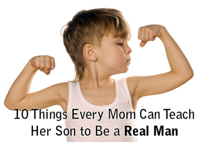 tweens_10_things_every_mom_can_teach_her_son_to_be_a_real_man_web