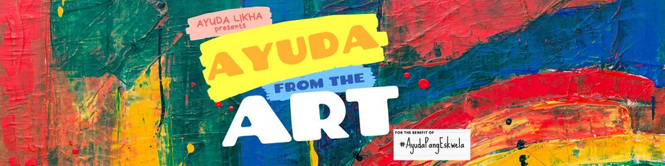 Facebook banner reads 'Ayuda from the Art for the benefit of #AyudaPangEskwela